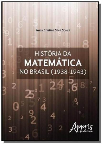 Historia da Matematica no Brasil (1938-1943) - Appris