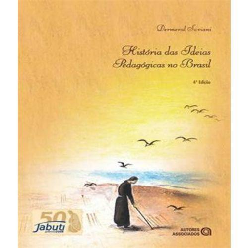 Historia das Ideias Pedagogicas no Brasil - 04 Ed
