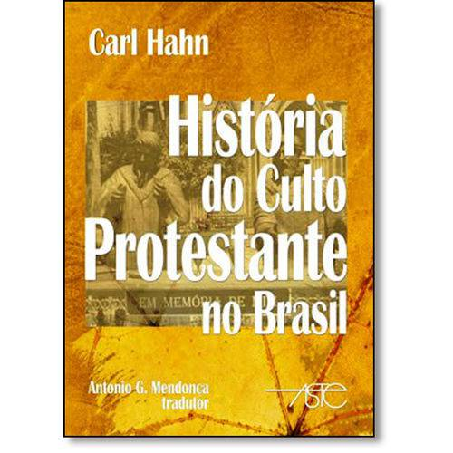 Historia do Culto Protestante no Brasil