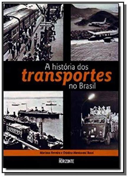 Historia dos Transportes no Brasil, a - Horizonte