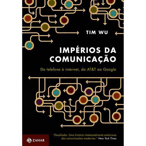 Tudo sobre 'Impérios da Comunicação: do Telefone à Internet, da At&T ao Google'