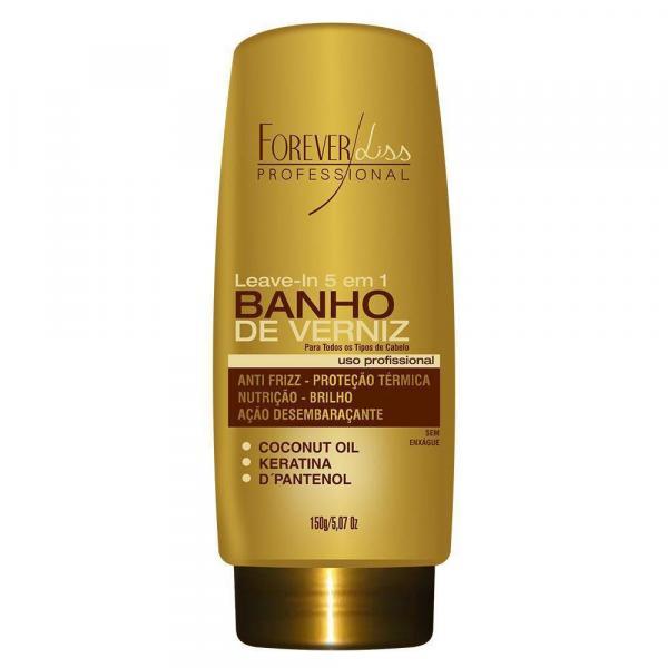 Leave In Banho de Verniz Forever Liss - Leave-In 5 em 1 - 150g
