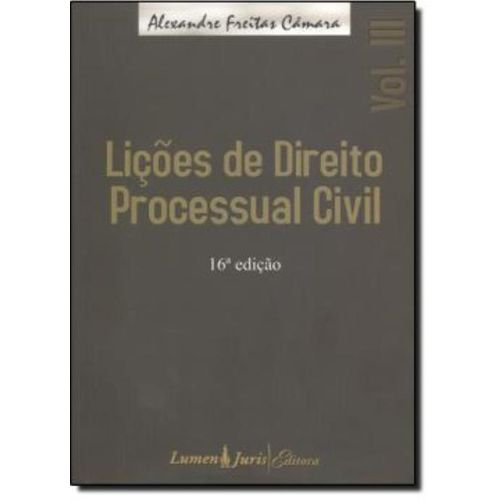 Licoes de Direito Processual Civil - Vol 3 - 16º Ed.