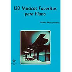 Tudo sobre 'Livro - 120 Músicas Favoritas para Piano - Vol. 1'