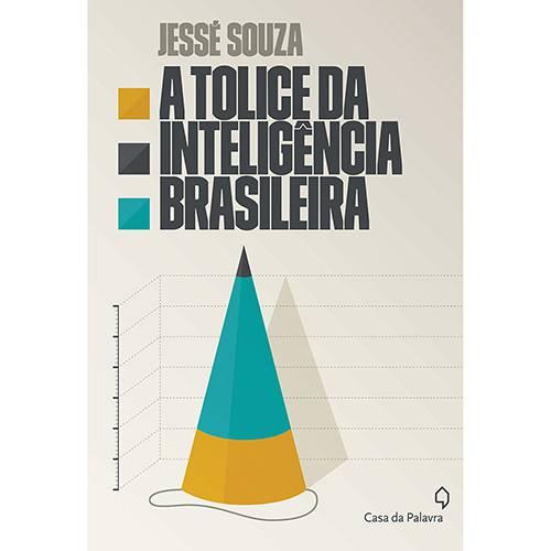 Livro - a Tolice da Inteligência Brasileira