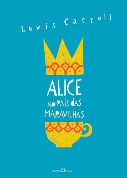 Livro - Alice no País das Maravilhas / Alice Através do Espelho e o que Ela Encontrou por Lá