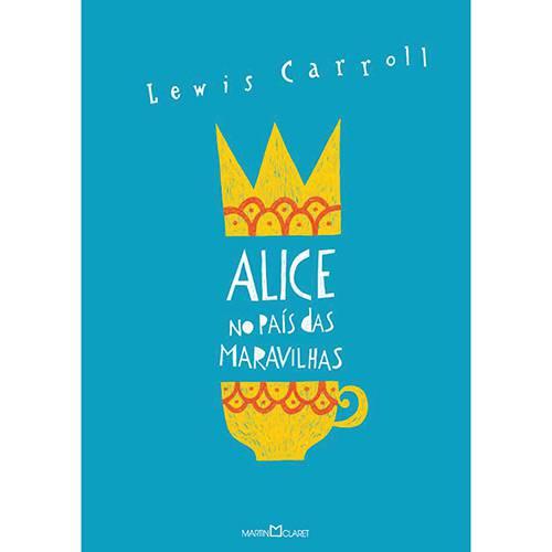 Livro - Alice no País das Maravilhas e Alice Através do Espelho e o que Ela Encontrou por Lá