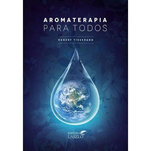 Tudo sobre 'Livro Aromaterapia para Todos - Robert Tisserand'