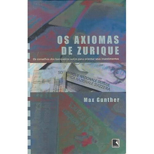 Tudo sobre 'Livro - Axiomas de Zurique, os - os Conselhos Secretos dos Banqueiros Suiços'