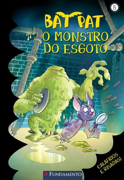 Livro - Bat Pat - o Monstro do Esgoto