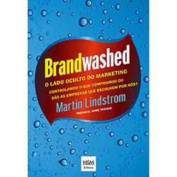 Livro - Bradwashed: o Lado Oculto do Marketing