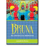 Livro - Bruna: no Mundo da Harmonia