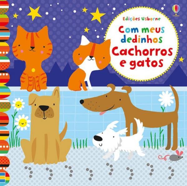 Livro - Cachorros e Gatos : com Meus Dedinhos