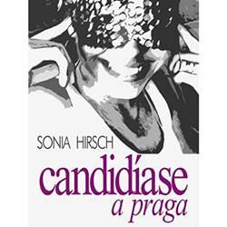 Tudo sobre 'Livro - Candidíase, a Praga'