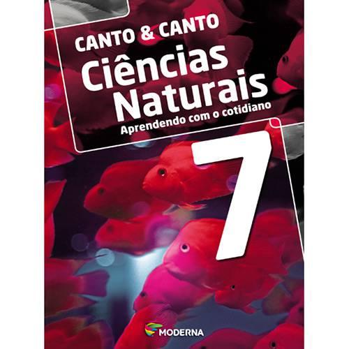 Tudo sobre 'Livro - Canto & Canto - Coleção Ciências Naturais: Aprendendo com o Cotidiano - Vol. 7'