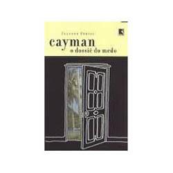 Livro - Cayman o Dossiê do Medo