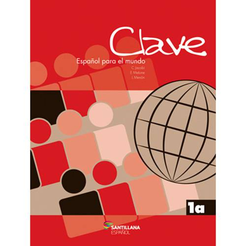Tudo sobre 'Livro - Clave - Español para El Mundo 1a'