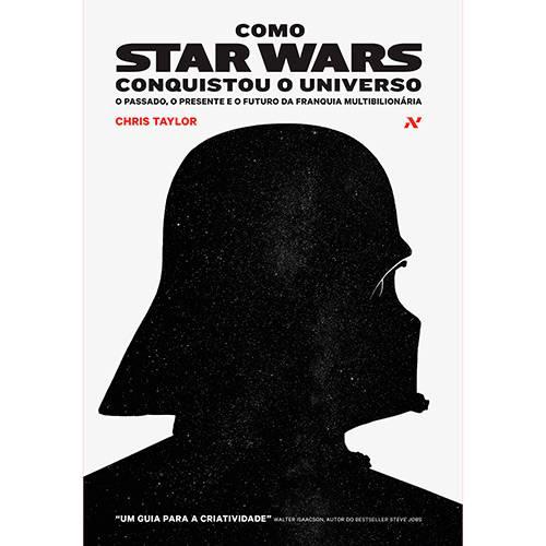 Tudo sobre 'Livro - Como Star Wars Conquistou o Universo'