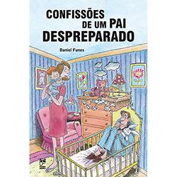 Livro - Confissões de um Pai Despreparado
