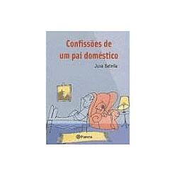 Livro - Confissoes de um Pai Domestico