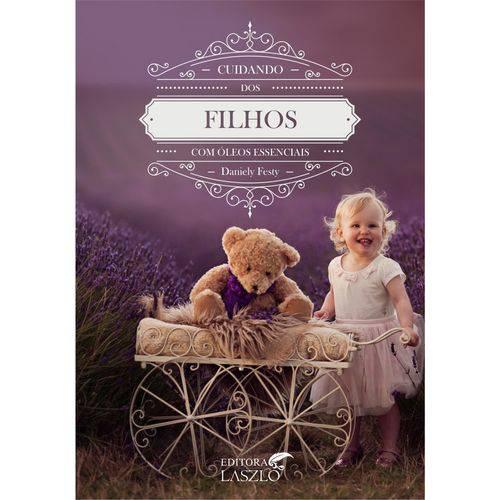 Tudo sobre 'Livro - Cuidando dos Filhos com Óleos Essenciais'