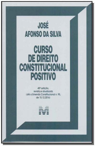 Livro - Curso de Direito Constitucional Positivo - 40 Ed./2017