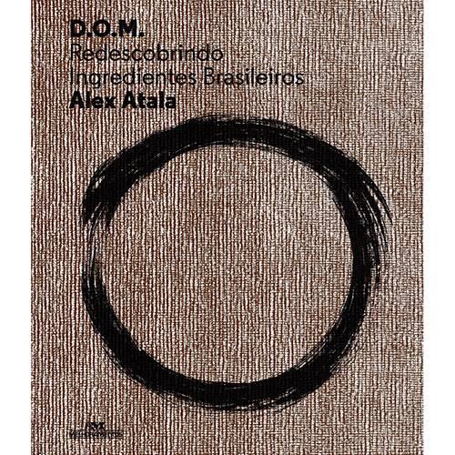 Tudo sobre 'Livro - D.O.M. Redescobrindo Ingredientes Brasileiros'