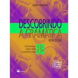 Tudo sobre 'Livro - Descobrindo a Gramática: 8º Ano'
