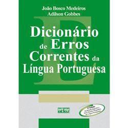 Tudo sobre 'Livro - Dicionário de Erros Correntes da Língua Portuguesa'