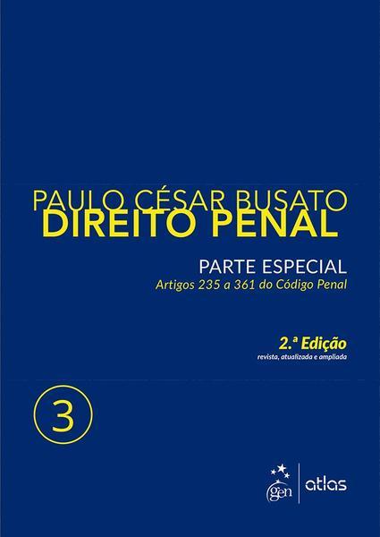 DIREITO PENAL - PARTE ESPECIAL - VOL. 3 - 2ª ED - Atlas Concurso, Juridico, Didatico (grupo Gen)