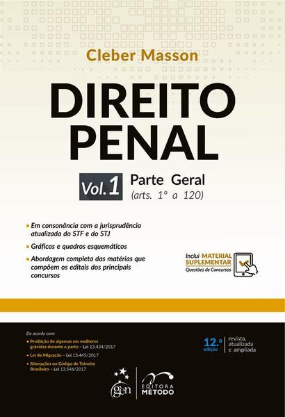 DIREITO PENAL - PARTE GERAL - VOL. 1 - ARTS. 1º AO 120 - 12ª ED - Metodo (grupo Gen)