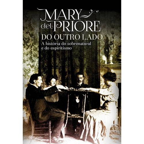Tudo sobre 'Livro - do Outro Lado: a História do Sobrenatural e do Espiritismo'