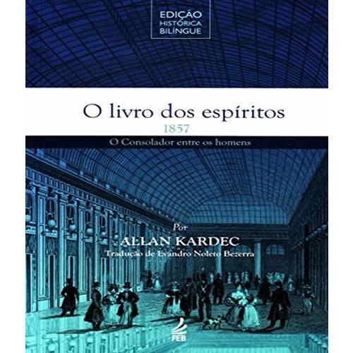 Livro dos Espiritos, o - 1857 - Edicao Historica Bilingue