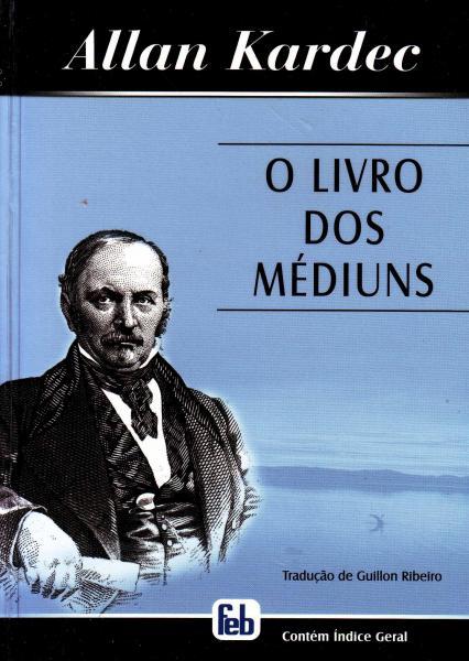 Livro dos Médiuns, o - (0531) - Feb