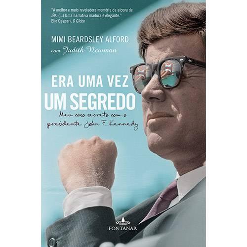 Tudo sobre 'Livro - Era uma Vez um Segredo: Meu Caso Secreto com o Presidente John Kennedy'