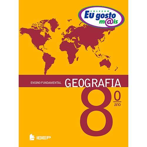 Tudo sobre 'Livro - eu Gosto Mais - Geografia - 8º Ano - Ensino Fundamental'