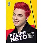 Tudo sobre 'Livro - Felipe Neto: a Trajetória de um dos Maiores Youtubers do Brasil'