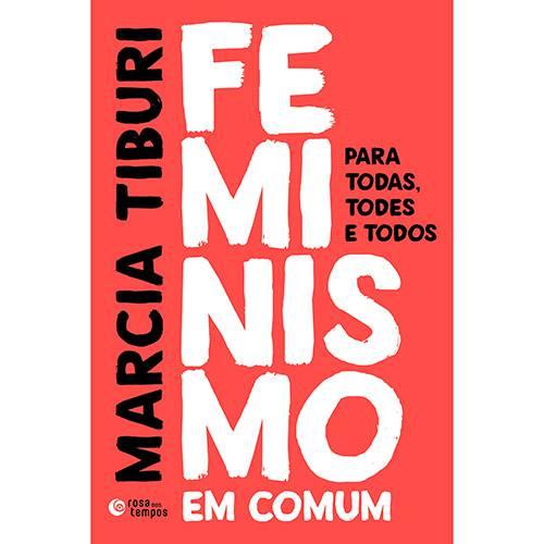 Tudo sobre 'Livro - Feminismo em Comum: para Todas, Todes e Todos'