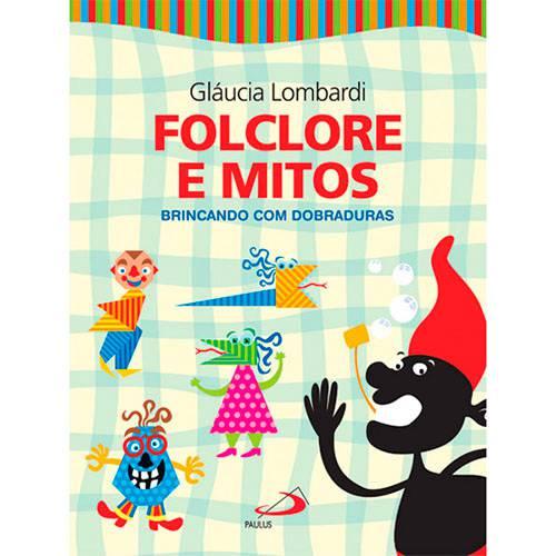Livro - Folclore e Mitos - Brincando com Dobraduras