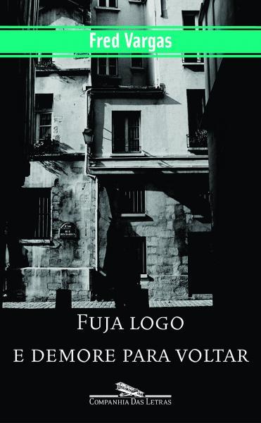 Livro - Fuja Logo e Demore para Voltar