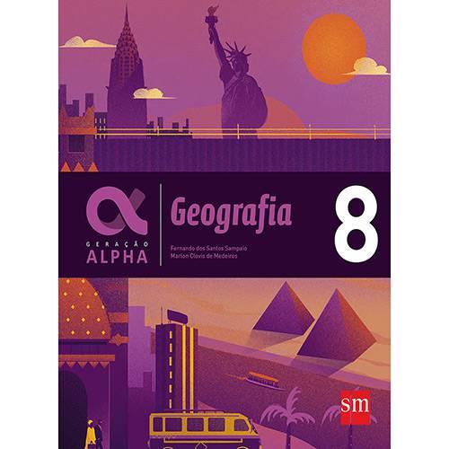 Tudo sobre 'Livro - Geração Alpha Geografia - 8º Ano'