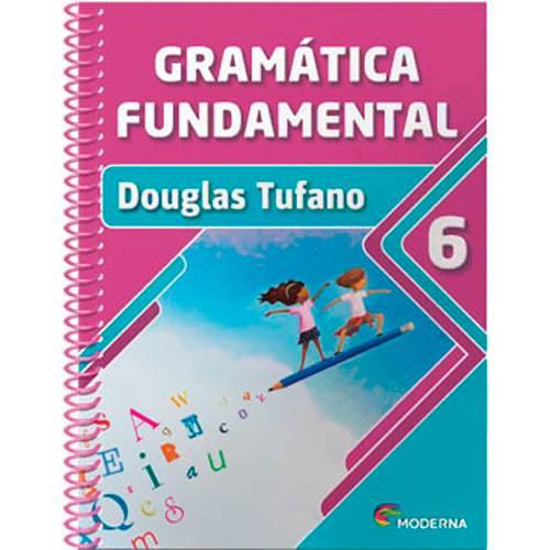 Tudo sobre 'Gramatica Fundamental 6 Ano - Moderna'
