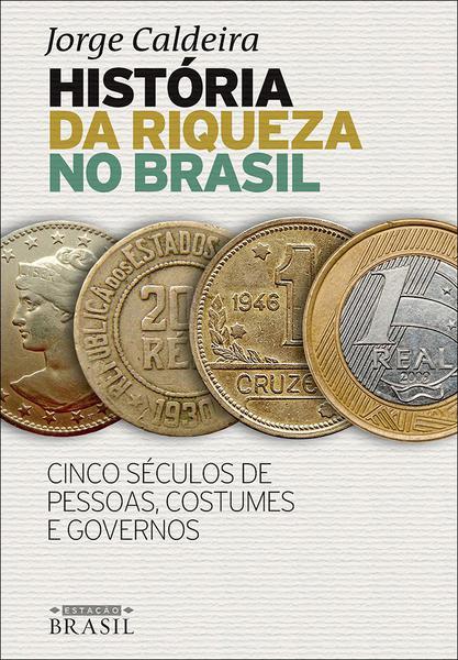 Tudo sobre 'Livro - História da Riqueza no Brasil'