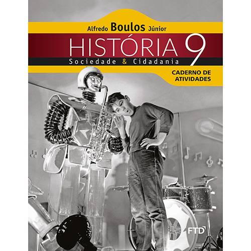 Tudo sobre 'Livro - História Sociedade & Cidadania 9: Caderno Atividade'