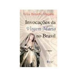Livro - Invocaçoes da Virgem Maria no Brasil