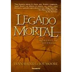 Tudo sobre 'Livro - Legado Mortal'