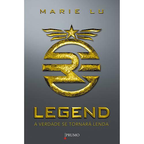 Tudo sobre 'Livro - Legend: a Verdade se Tornará Lenda'