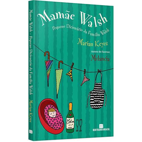 Tudo sobre 'Livro - Mamãe Walsh: Pequeno Dicionário da Família Walsh'