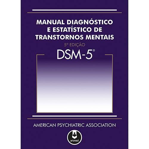 Tudo sobre 'Livro - Manual Diagnósico e Estatístico de Transtornos Mentais: DSM 5'