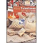 Livro - Mãos Talentosas - para Casa e Família